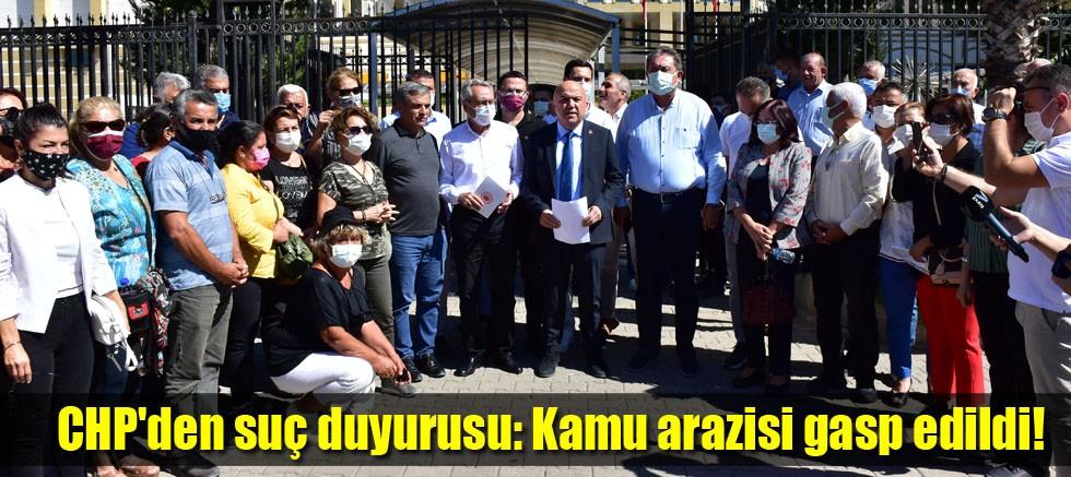 CHP'den suç duyurusu: Kamu arazisi gasp edildi!