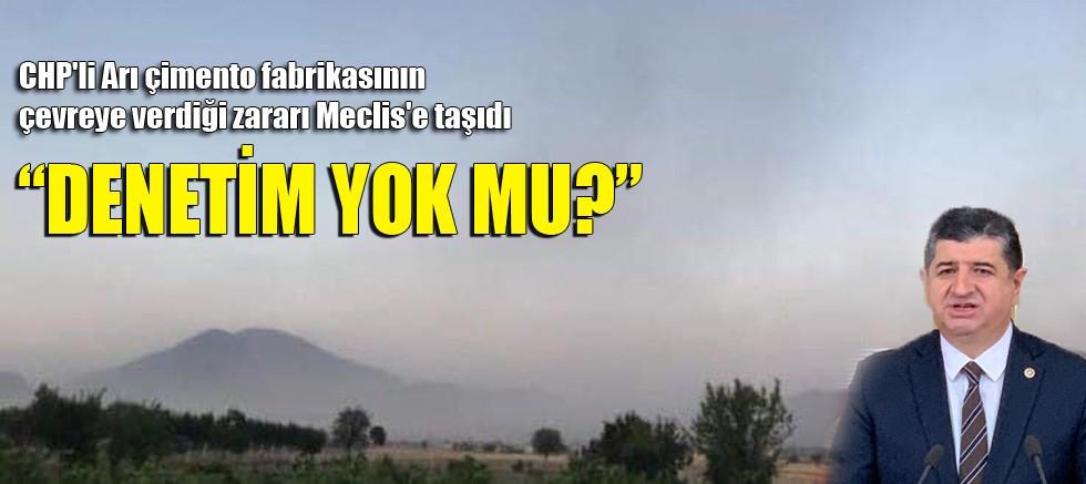 CHP'li Arı çimento fabrikasının çevreye verdiği zararı Meclis'e taşıdı