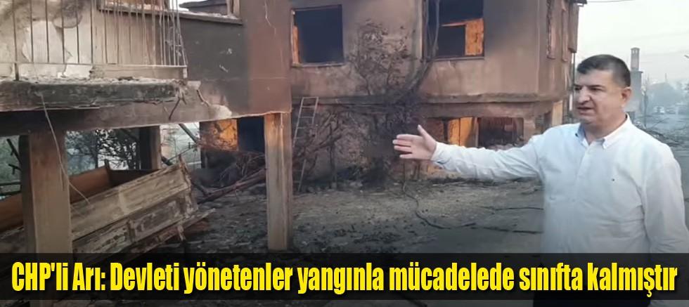CHP'li Arı: Devleti yönetenler yangınla mücadelede sınıfta kalmıştır