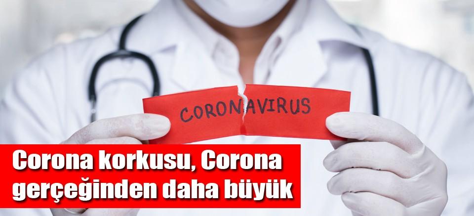 Corona Korkusu, Corona Gerçeğinden Daha Büyük
