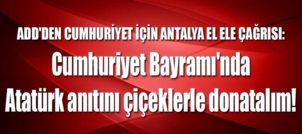 Cumhuriyet Bayramı'nda Atatürk anıtını çiçeklerle donatalım!