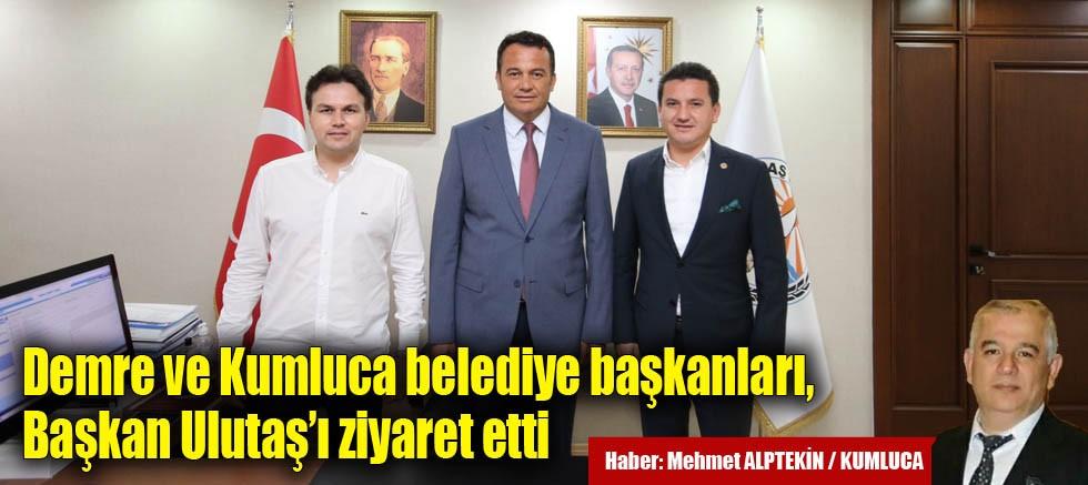 Demre ve Kumluca belediye başkanları, Başkan Ulutaş'ı ziyaret etti