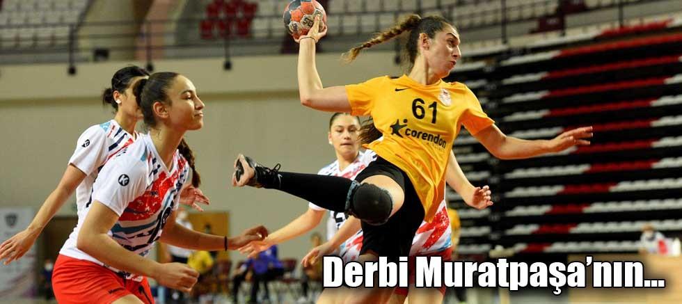 Derbi Muratpaşa'nın