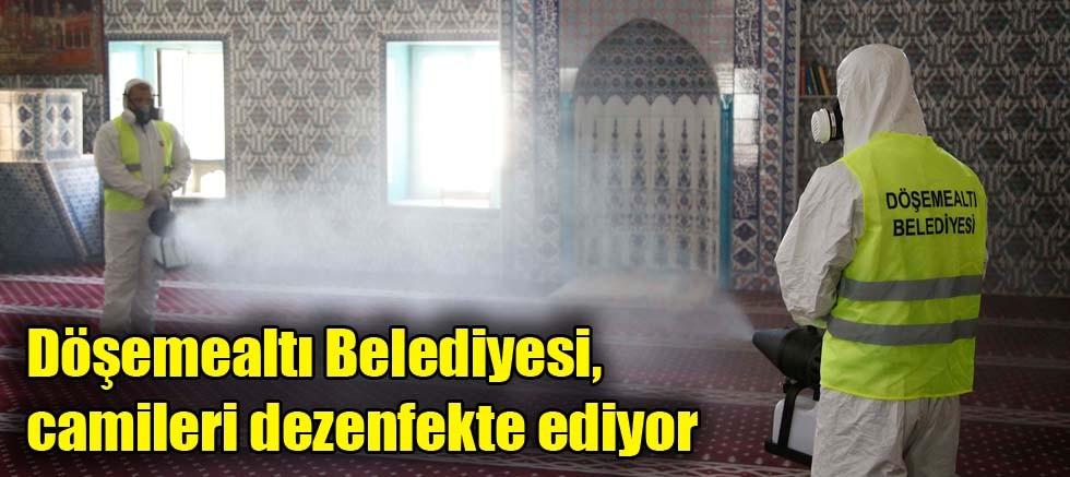 Döşemealtı Belediyesi, camileri tek tek dezenfekte ediyor