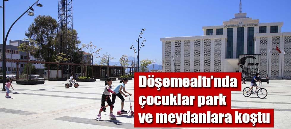 Döşemealtı'nda çocuklar park ve meydanlara koştu