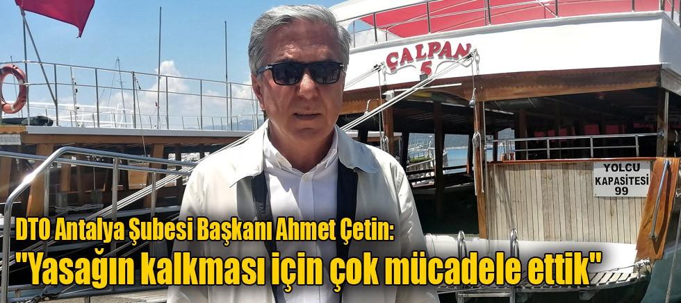 DTO Antalya Şubesi Başkanı Ahmet Çetin: