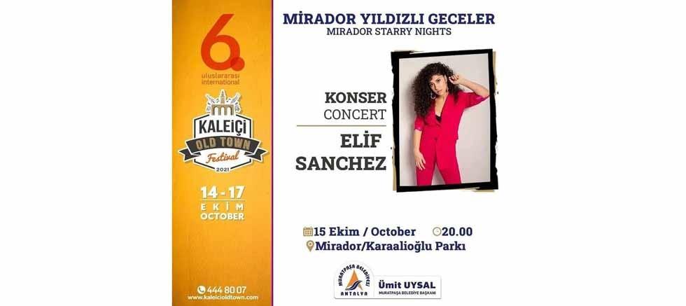 Elif Sanchez, 6. Uluslararası Kaleiçi Old Town Festivali kapsamında 15 Ekim'de Antalya'da...