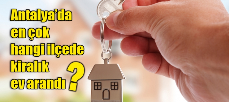 En çok Muratpaşa'da kiralık ev arandı