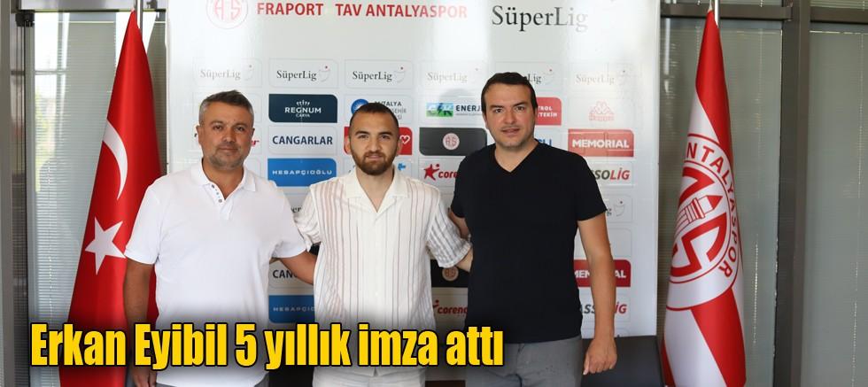 Erkan Eyibil 5 yıllık imza attı