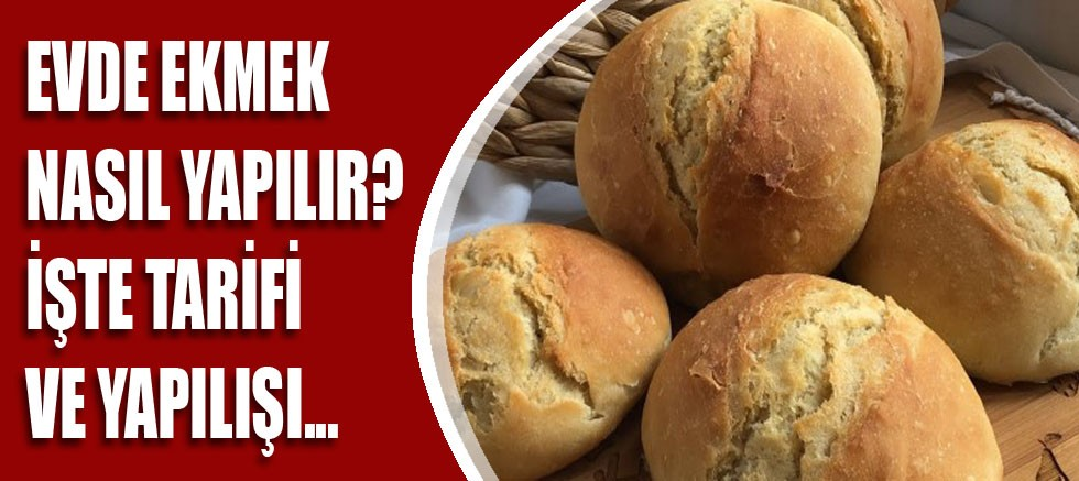 Evde ekmek nasıl yapılır?