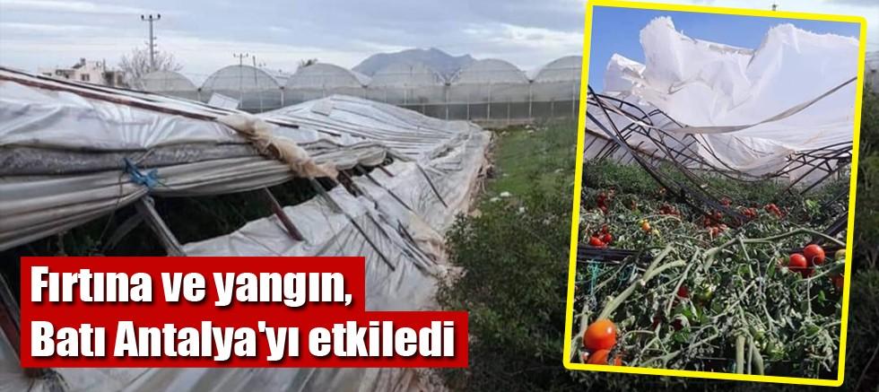 Fırtına ve yangın, Batı Antalya'yı etkiledi
