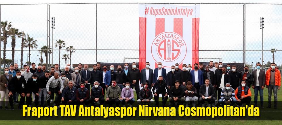 Fraport TAV Antalyaspor Nirvana Cosmopolitan'da