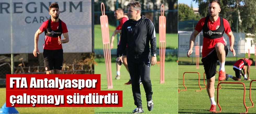FTA Antalyaspor çalışmayı sürdürdü