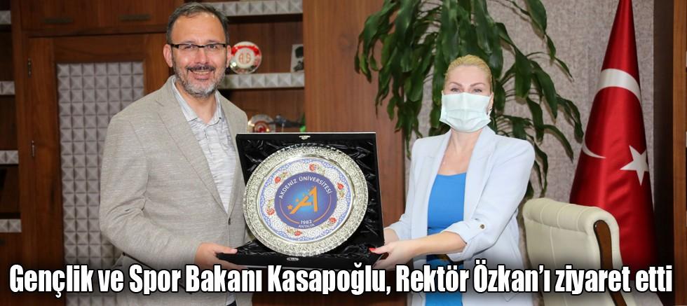 Gençlik ve Spor Bakanı Kasapoğlu, Rektör Özkan'ı ziyaret etti