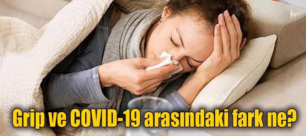 Grip ve COVID-19 arasındaki fark ne?
