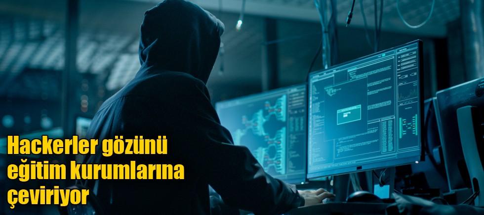 Hackerler gözünü eğitim kurumlarına çeviriyor