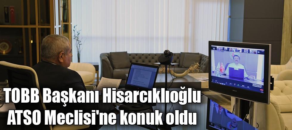 Hisarcıklıoğlu ATSO Meclisi'ne konuk oldu
