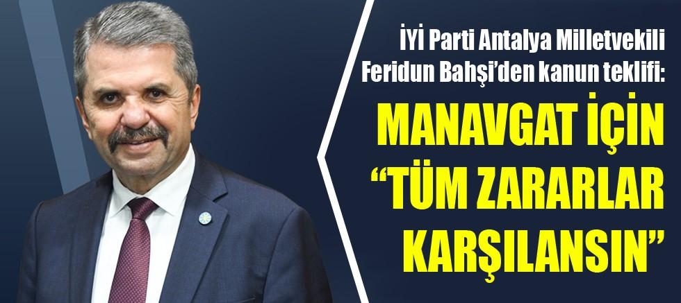 İYİ Parti Antalya Milletvekili Feridun Bahşi'den Orman Yangını İçin Kanun Teklifi