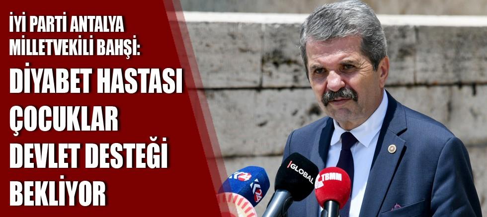 İYİ Parti Antalya Milletvekili Feridun Bahşi'den TİP 1 Diyabet Araştırma Önergesi
