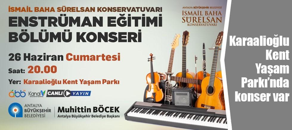 Karaalioğlu Kent Yaşam Parkı'nda konser var