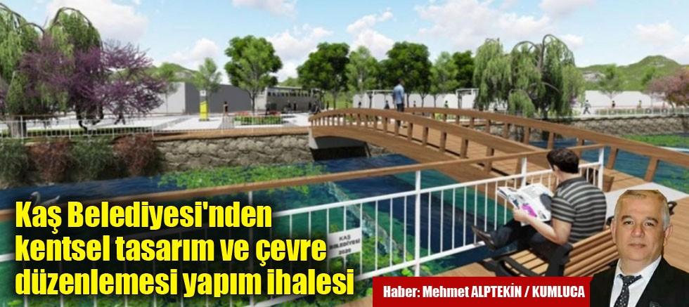 Kaş Belediyesi'nden kentsel tasarım ve çevre düzenlemesi yapım ihalesi