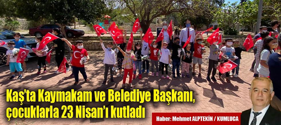 Kaş'ta Kaymakam ve Belediye Başkanı, çocuklarla 23 Nisan'ı kutladı