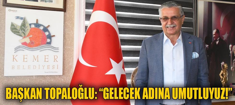 Kemer Belediye Başkanı Necati Topaloğlu değerlendirmelerde bulundu