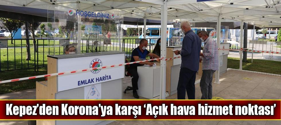 Kepez'den Korona'ya karşı 'Açık hava hizmet noktası'