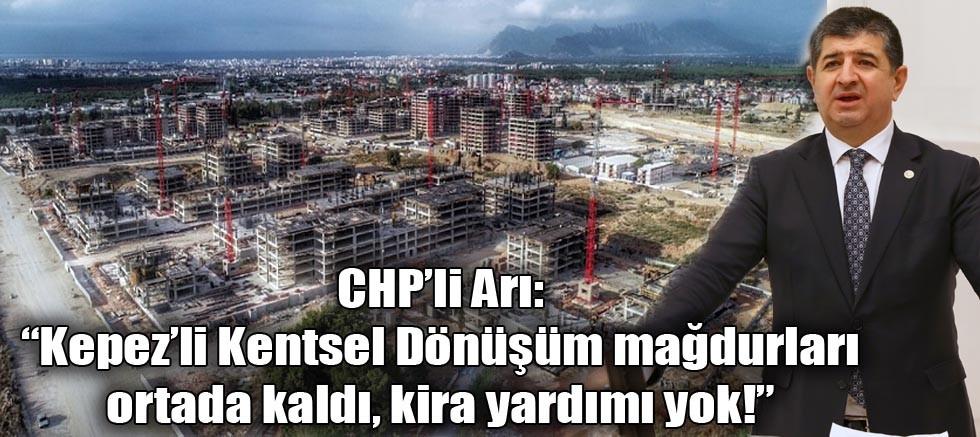 """""""Kepez'li Kentsel Dönüşüm Mağdurları Ortada Kaldı. Kira Yardımı Yok!"""""""