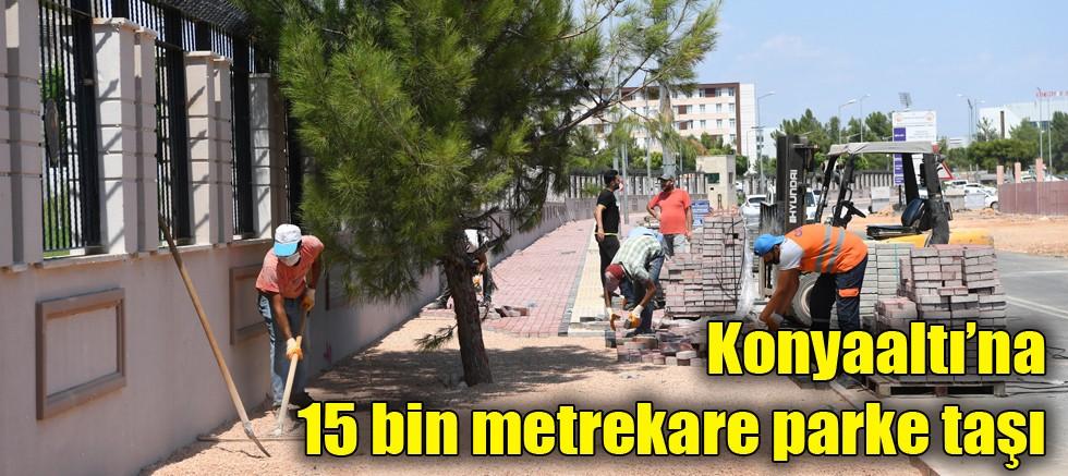 Konyaaltı'na 15 bin metrekare parke taşı
