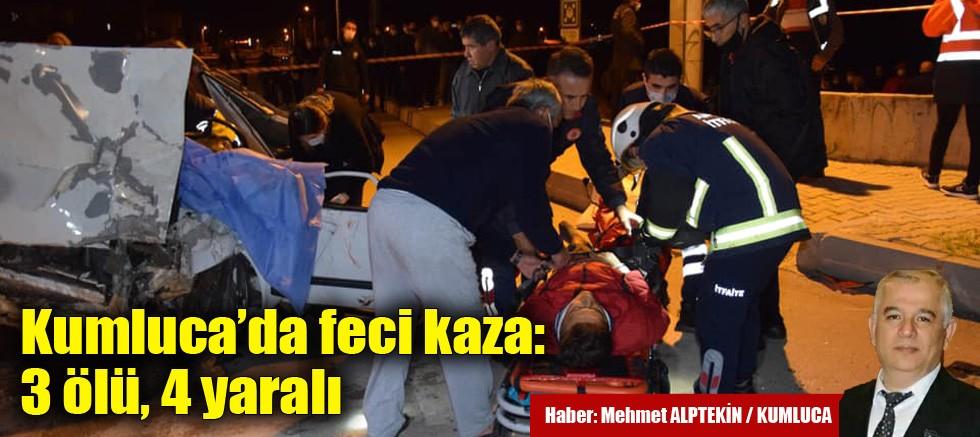 Kumluca'da feci kaza: 3 ölü, 4 yaralı