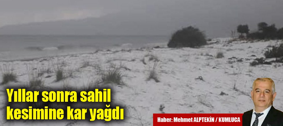 Kumluca ve Finike'ye örtü şeklinde kar yağdı
