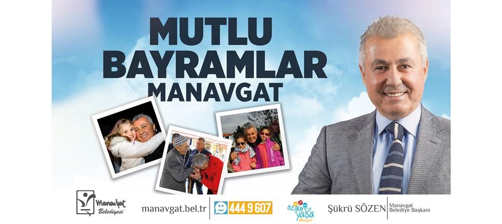 Manavgat Belediye Başkanı Şükrü Sözen'den Ramazan Bayramı mesajı
