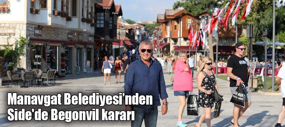 Manavgat Belediyesi'nden Side'de Begonvil kararı