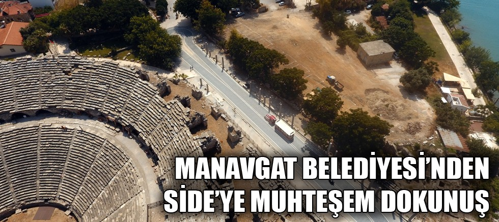 Manavgat Belediyesi'nden Side'ye muhteşem dokunuş