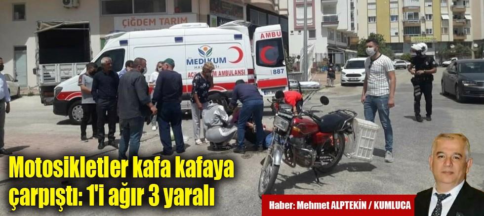 Motosikletler kafa kafaya çarpıştı: 1'i ağır 3 yaralı