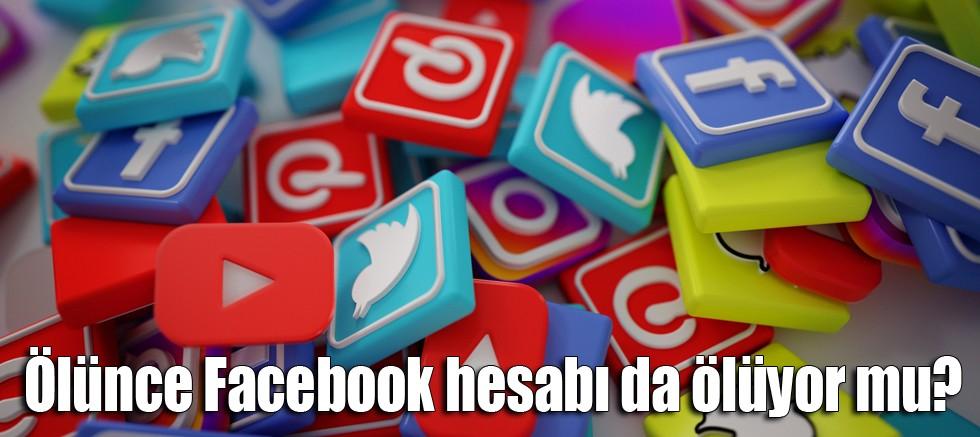 Ölünce Facebook hesabı da ölüyor mu?