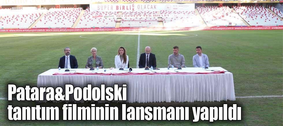 Patara&Podolski tanıtım filminin lansmanı yapıldı