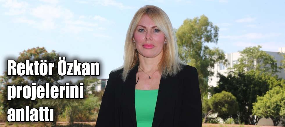 Rektör Özkan projelerini anlattı