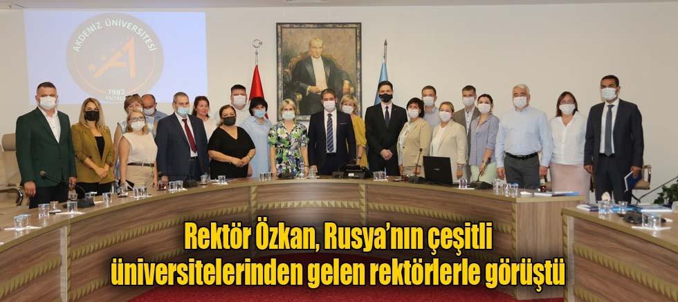 Rektör Özkan, Rusya'nın çeşitli üniversitelerinden gelen rektörlerle görüştü