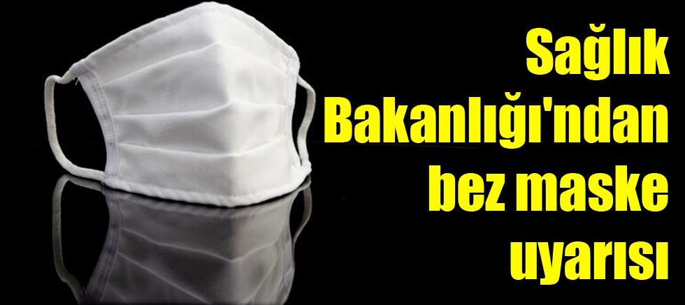Sağlık Bakanlığı'ndan bez maske uyarısı