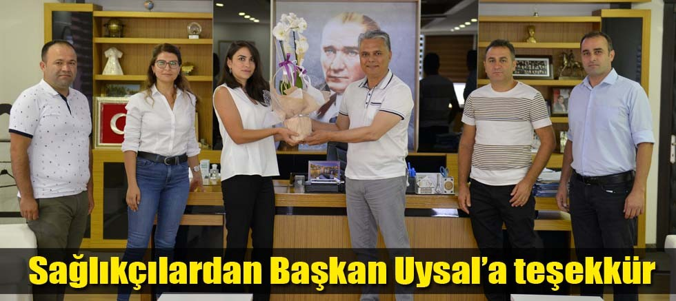 Sağlıkçılardan Başkan Uysal'a teşekkür