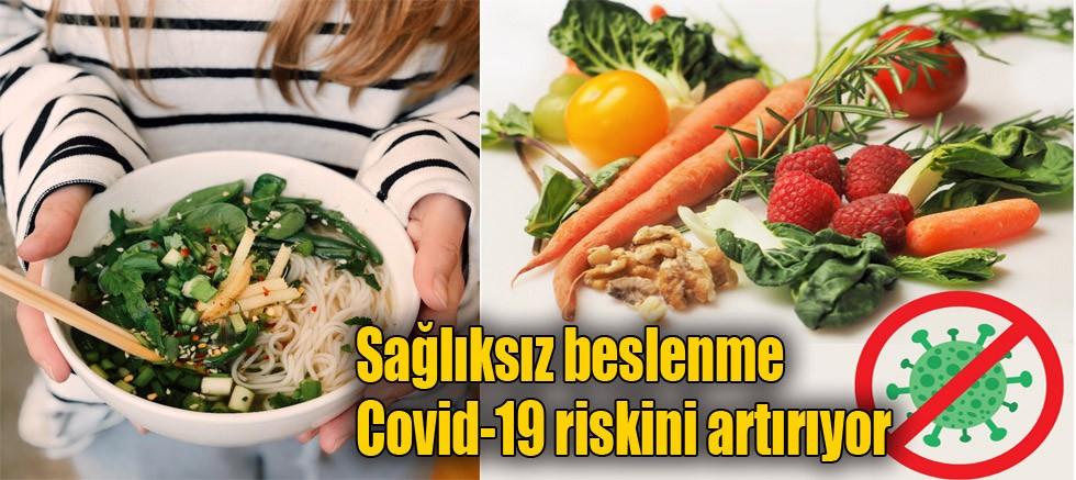 Sağlıksız beslenme Covid-19 riskini artırıyor