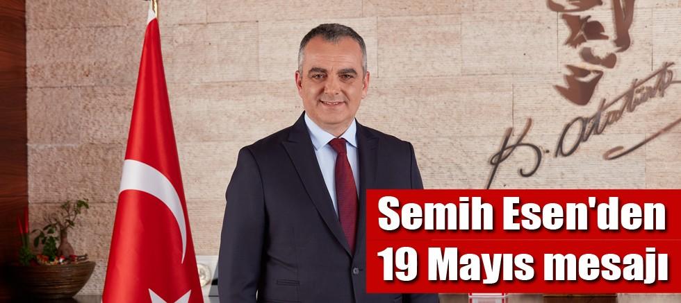 Semih Esen'den 19 Mayıs mesajı