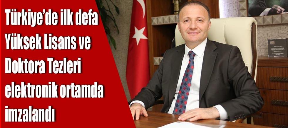 Türkiye'de İlk Defa Yüksek Lisans ve Doktora Tezleri elektronik ortamda imzalandı