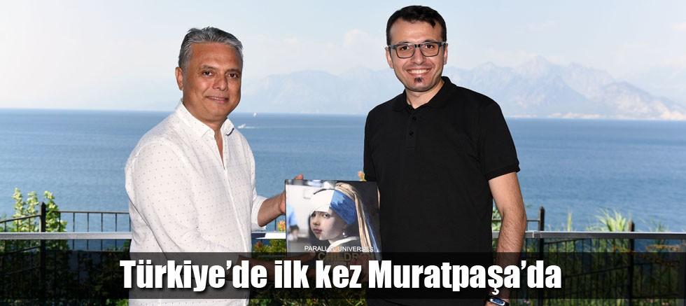 Türkiye'de ilk kez Muratpaşa'da