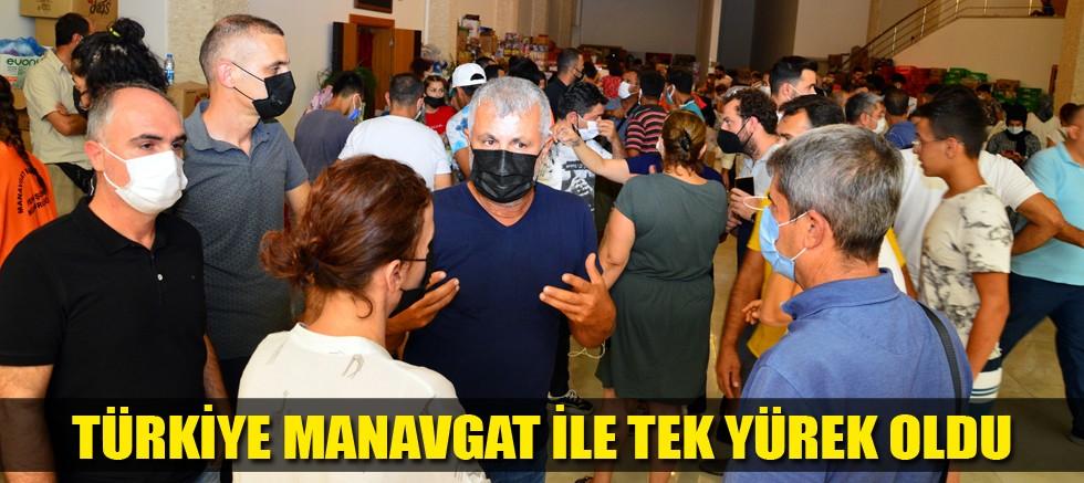Türkiye Manavgat ile tek yürek oldu