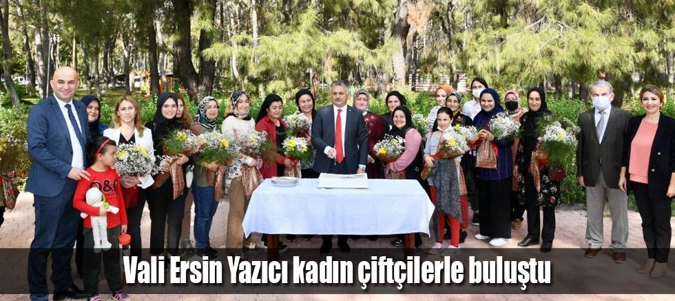 Vali Ersin Yazıcı kadın çiftçilerle buluştu