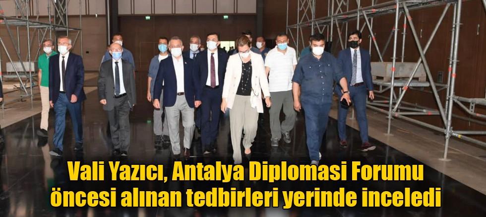Vali Yazıcı, Antalya Diplomasi Forumu öncesi alınan tedbirleri yerinde inceledi