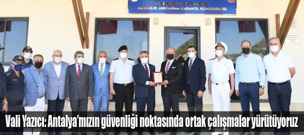 Vali Yazıcı: Antalya'mızın güvenliği noktasında ortak çalışmalar yürütüyoruz